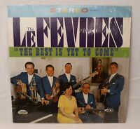 The LeFevres The Best Is Yet To Come Vinyl Record Album Lp in Shrink Record EX