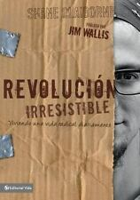 Revolucion Irresistible: Viviendo una vida radical diariamente (Spanish Edition)
