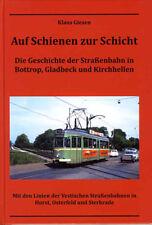 Straßenbahn Bottrop Gladbeck Kirchhellen Buer Horst Sterkrade Osterfeld Scholven