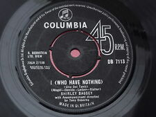 Shirley Bassey  I ( Who Have Nothing ) /  How Can You Tell / Columbia / DB 7113