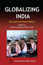 NEW Globalizing India: Perspectives from Below (Anthem South Asian Studies)