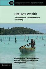 Nature's Wealth: The Economics Of Ecosystem Services And Poverty (Ecology, Biodi