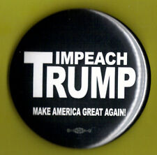 "2017 Anti Trump 2-1/4""/(Impeach Trump / Make America Great Again) Button(Pin 11)"