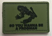 New listing So You Wanna Be A Frogman OD Green PVC Patch Recon SEAL UDT SWCC PJ SCUBA 744