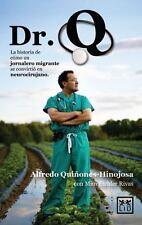 Dr. Q: La Historia de Como un Jornalero Migrante Se Convirtio en Neurocirujano (