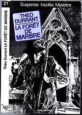 NEO n°21 # THEO DURRANT # LA FORET DE MARBRE # EO 1981 MIROIR OBSUR