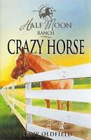 Oldfield, Jenny, Crazy Horse: Book 3 (Horses Of Half Moon Ranch), Very Good Book