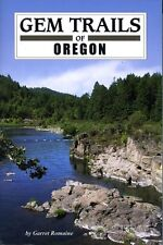 Gem Trails Of Oregon by Garret Romaine - Great For Lapidary & Rock Enthusiasts