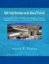Bible Study Questions on the Book of Proverbs: A workbook suitable for Bible cla