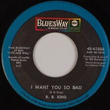 B.B. KING: I Want You So Bad / Get Off My Back Woman BLUESWAY Blues 45 NM- BB