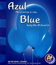 Azul / Blue: Mira el azul que te rodea / Seeing Blue All Around Us Colores/Colo
