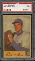 1954 Bowman BB Card #218 Preacher Roe Brooklyn Dodgers PSA NM 7 !!!