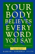 Your Body Believes Every Word You Say Levine, Barbara Hoberman Paperback