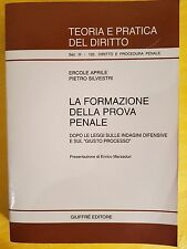 LA FORMAZIONE DELLA PROVA PENALE - TEORIA E PRATICA DEL DIRITTO n 120 GIUFFRE