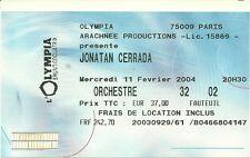 RARE / TICKET DE CONCERT - JONATAN CERRADA A L' OLYMPIA - PARIS 11 FEVRIER 2004