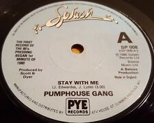 "PUMPHOUSE GANG - STAY WITH ME 7"" VINYL SPLASH PYE RECORDS SP 008 1980"