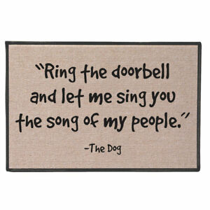 Ring The Doorbell & Let Me Sing The Song of My People Doormat - Dog Welcome Mat