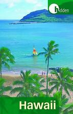 Hidden Hawaii: Including Oahu, Maui, Kauai, Lanai, Molokai, and the Big Island