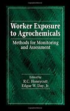 Worker Exposure to Agrochemicals: Methods for Monitoring and As... Hardback Book
