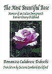 The most beautiful Rose : Memoir of an Italian Immigrant's Extraordinary...