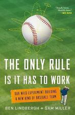 The Only Rule Is That It Has to Work: Ben Lindbergh (NEW hardcover with DJ)