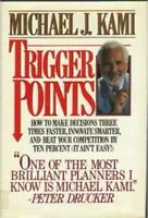 Trigger Points: How to Make Decisions Three Times