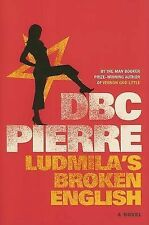 LUDMILA'S BROKEN ENGLISH (HARDCOVER)-DBC PIERRE, NEW, FREE SHIPPING + TRACKING
