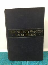The Sound Wagon by T.S. Stribling (First Edition) 1935  hardcover