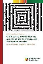 O discurso mediúnico no processo de escritura em Fernando Pessoa: Uma análise do