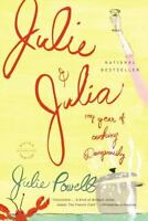 Julie and Julia : My Year of Cooking Dangerously by Julie Powell (2006,...