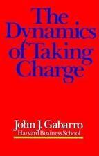 The Dynamics of Taking Charge Gabarro, John J. Hardcover Used - Good
