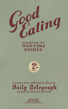 GOOD EATING - SUGGESTIONS FOR WARTIME DISHES