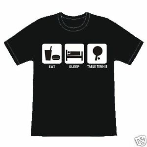 EAT SLEEP TABLE TENNIS FUNNY SLOGAN BIRTHDAY T-SHIRT