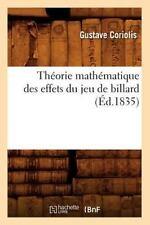 Theorie Mathematique Des Effets Du Jeu de Billard (Ed.1835) (Paperback or Softba