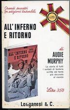 All'inferno e ritorno. Romanzo storico - Audie Murphy - Longanesi - 3425