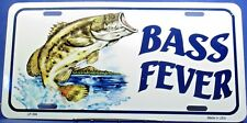 Bass Fever License plate. aluminum Auto Tag Made in U.S.A.  LP-0399
