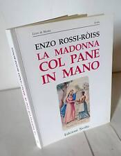Rossi-Roiss,LA MADONNA COL PANE IN MANO,Svolta 1993[apparizioni mariane,storia