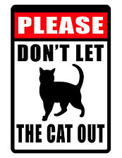 Don't Let CAT out Sign..Keep the Cat Safe..Aluminum..NO RUST..Custom signs.cat2