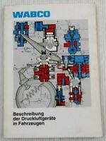 Wabco Druckluftgeräte in Fahrzeugen Bremse Technische Beschreibung 03/1989