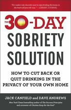 The 30-Day Sobriety Solution : How to Cut Back or Quit Drinking in the Privacy o