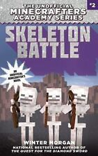 The Unofficial Minecrafters Academy: Skeleton Battle by Winter Morgan