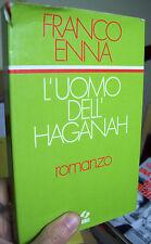 1977 ROMANZO DEL SICILIANO FRANCO ENNA 'L'UOMO DELL'HAGANAH'. PRIMA EDIZIONE