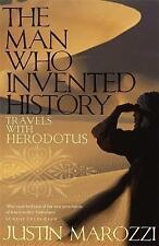 The Man Who Invented History: Travels with Herodotus, Marozzi, Justin, New condi
