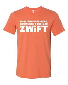 Cyclink Zwift Shirt I'm Kind Of A Big Deal On Zwift Shirt Orange Heather Medium