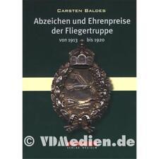 Abzeichen und Ehrenpreise der Fliegertruppe von 1913 bis 1920 - Carsten Baldes