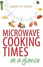 Microwave Cooking Times at a Glance by Annette Yates | Paperback Book | 97807160