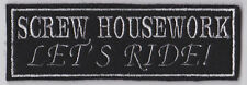 SCREW HOUSEWORK LETS RIDE BIKER EMBROIDERED FELT NOVELTY PATCH SEW ON