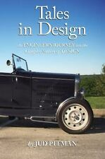 Tales in Design : An Engineer's Journey into the Complex Nature of Design by Jud