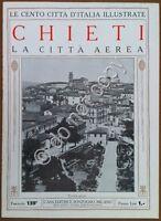 Le cento città d'Italia illustrate - n° 159 - Chieti - La città aerea