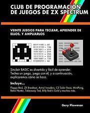 Club de Programacion de Juegos de ZX Spectrum : Veinte Juegos para Teclear,...